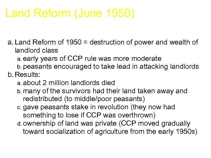 Land Reform (June 1950) a. Land Reform of 1950 = destruction of power and