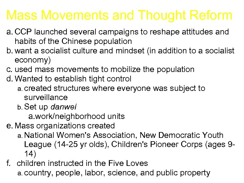Mass Movements and Thought Reform a. CCP launched several campaigns to reshape attitudes and