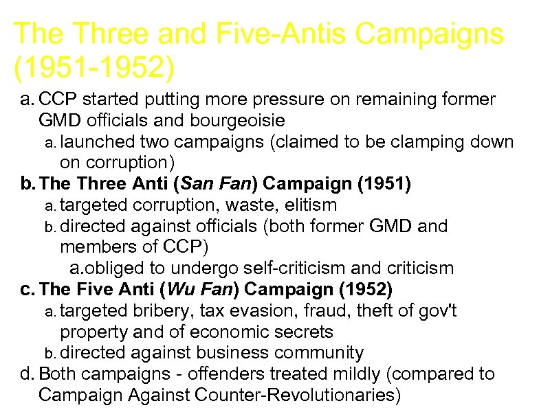 The Three and Five-Antis Campaigns (1951 -1952) a. CCP started putting more pressure on