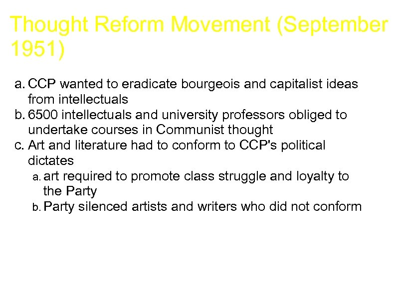 Thought Reform Movement (September 1951) a. CCP wanted to eradicate bourgeois and capitalist ideas