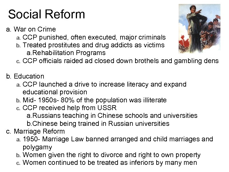 Social Reform a. War on Crime a. CCP punished, often executed, major criminals b.