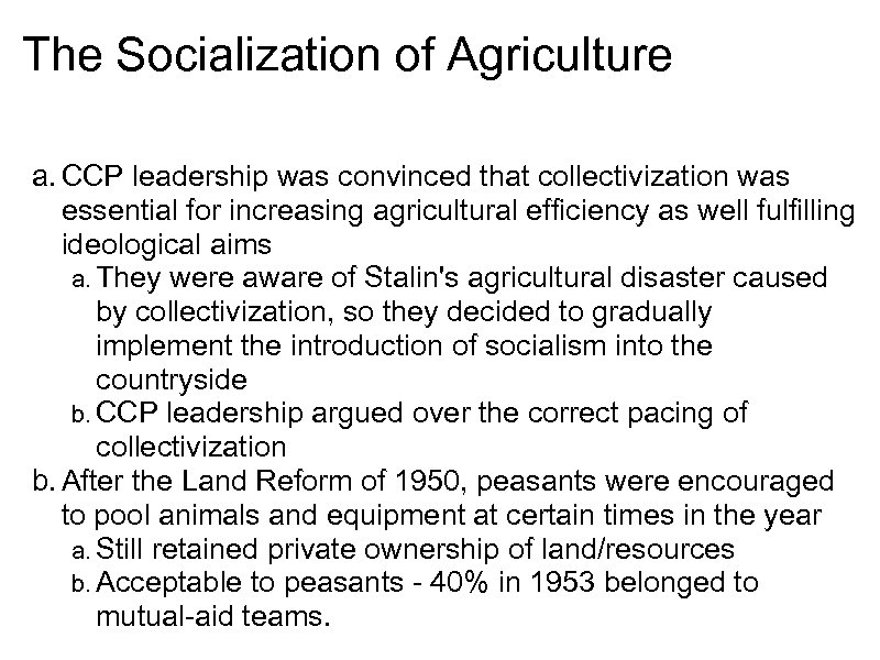 The Socialization of Agriculture a. CCP leadership was convinced that collectivization was essential for