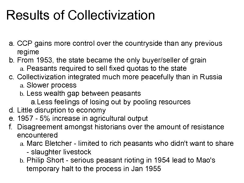 Results of Collectivization a. CCP gains more control over the countryside than any previous