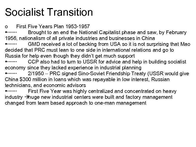 Socialist Transition o First Five Years Plan 1953 -1957 § Brought to an end