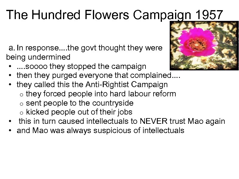 The Hundred Flowers Campaign 1957 a. In response. . the govt thought they were