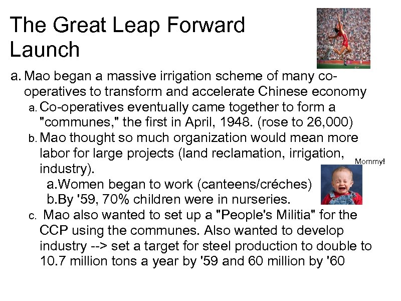 The Great Leap Forward Launch a. Mao began a massive irrigation scheme of many