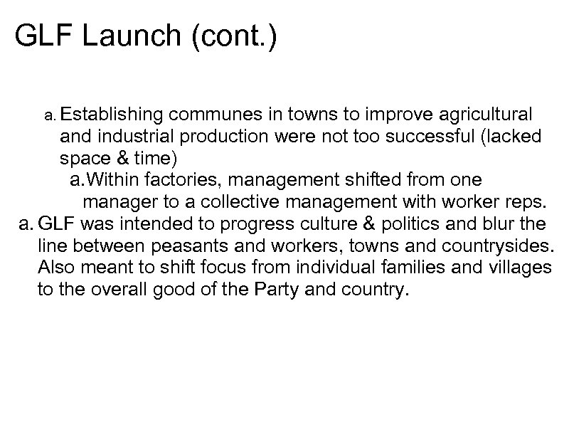 GLF Launch (cont. ) a. Establishing communes in towns to improve agricultural and industrial