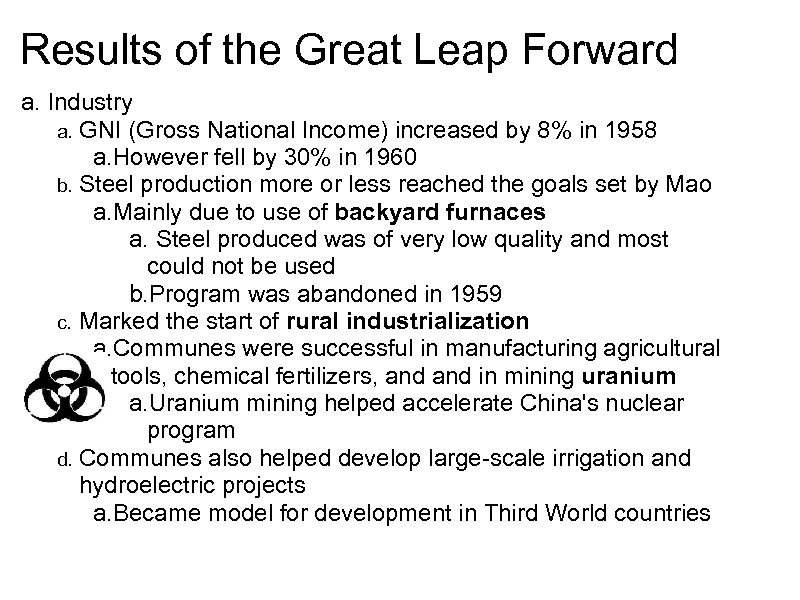 Results of the Great Leap Forward a. Industry a. GNI (Gross National Income) increased