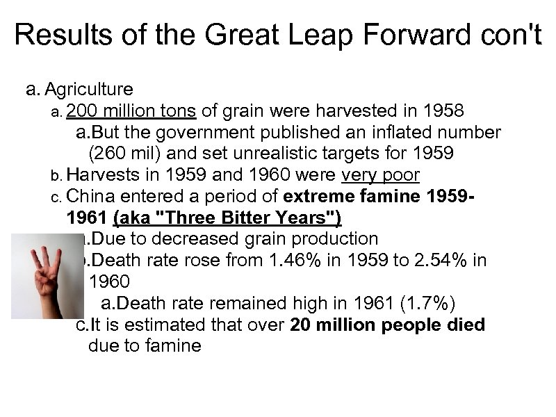 Results of the Great Leap Forward con't a. Agriculture a. 200 million tons of