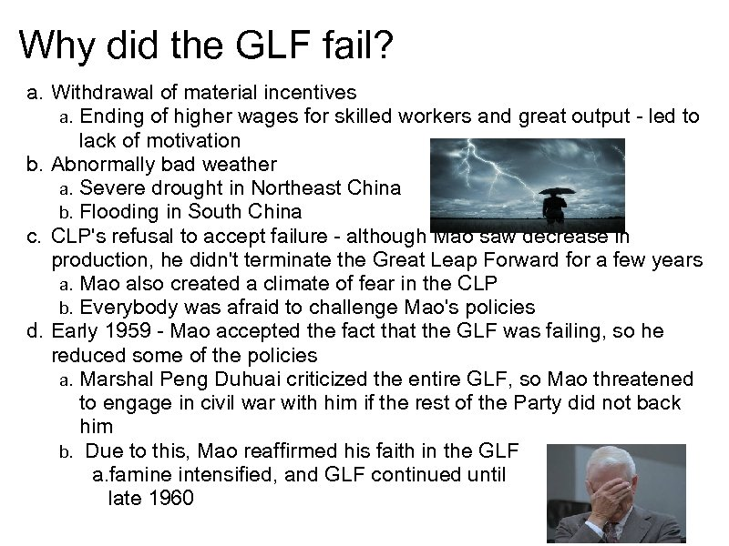 Why did the GLF fail? a. Withdrawal of material incentives a. Ending of higher