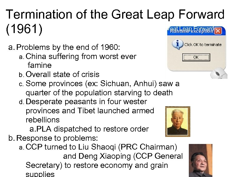 Termination of the Great Leap Forward (1961) a. Problems by the end of 1960: