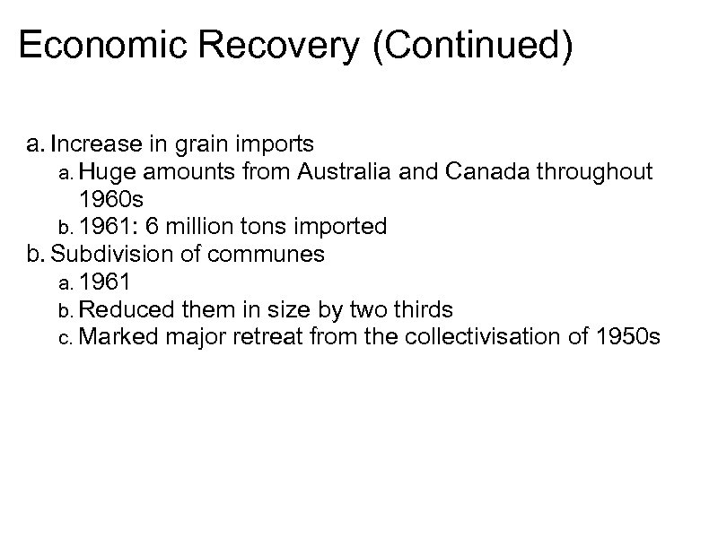 Economic Recovery (Continued) a. Increase in grain imports a. Huge amounts from Australia and
