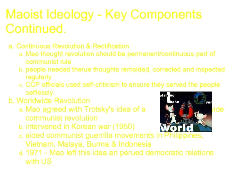 Maoist Ideology - Key Components Continued. a. Continuous Revolution & Rectification a. Mao thought