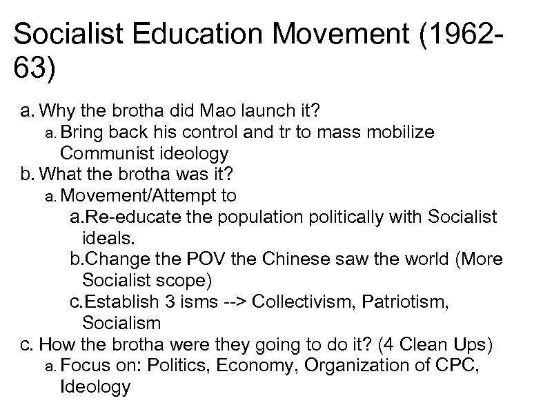Socialist Education Movement (196263) a. Why the brotha did Mao launch it? a. Bring