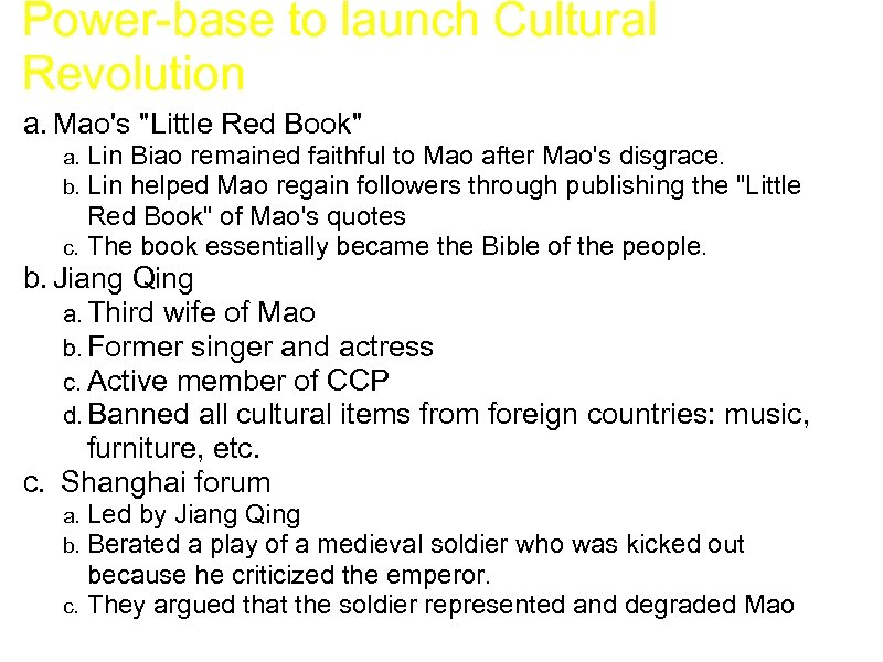 Power-base to launch Cultural Revolution a. Mao's