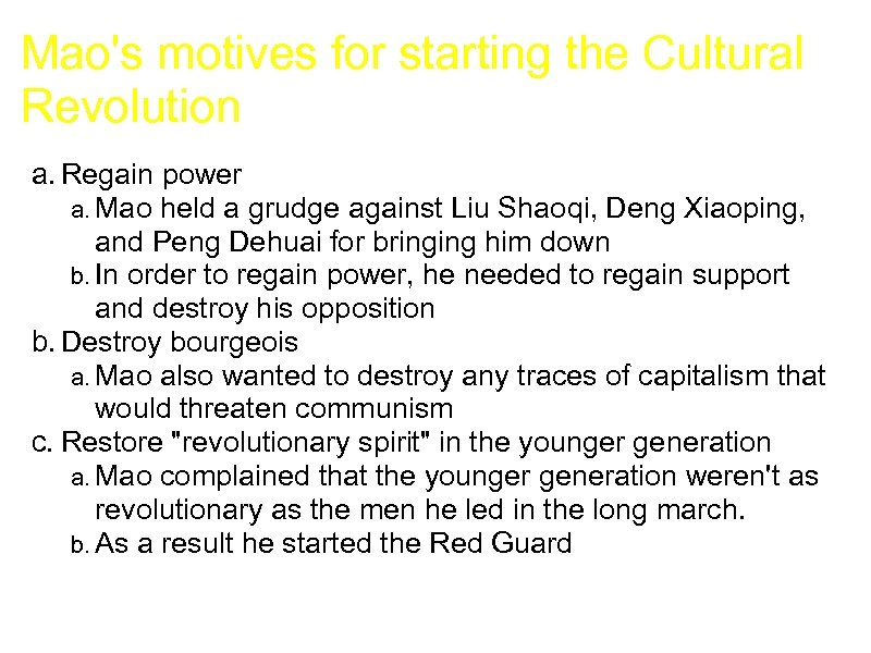 Mao's motives for starting the Cultural Revolution a. Regain power a. Mao held a