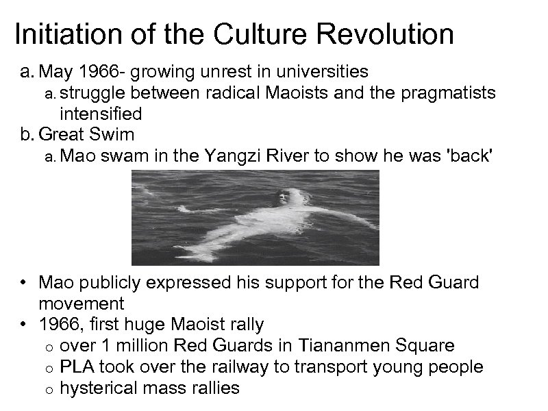 Initiation of the Culture Revolution a. May 1966 - growing unrest in universities a.
