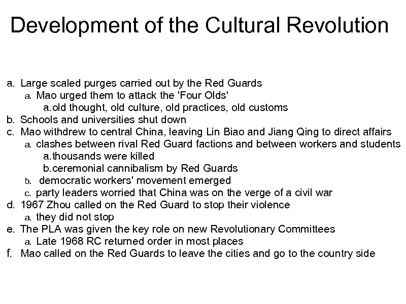 Development of the Cultural Revolution a. Large scaled purges carried out by the Red