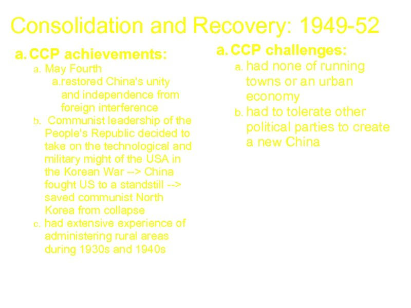 Consolidation and Recovery: 1949 -52 a. CCP achievements: May Fourth a. restored China's unity
