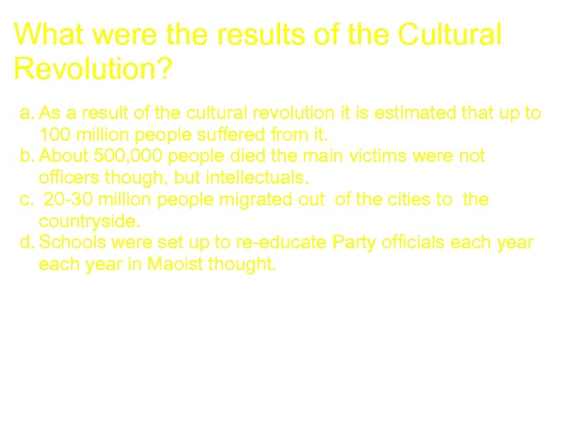 What were the results of the Cultural Revolution? a. As a result of the