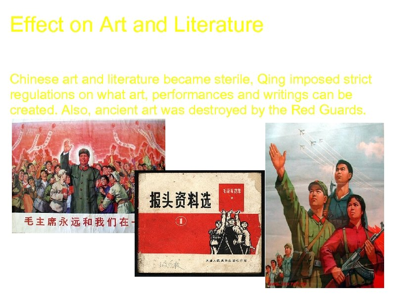 Effect on Art and Literature Chinese art and literature became sterile, Qing imposed strict