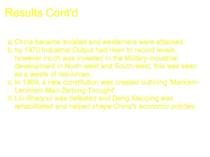 Results Cont'd a. China became isolated and westerners were attacked. b. by 1970 Industrial