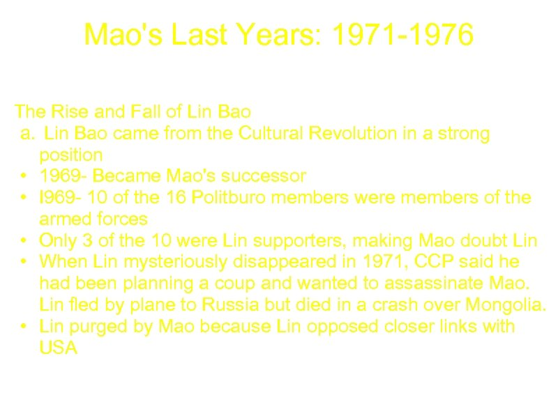 Mao's Last Years: 1971 -1976 The Rise and Fall of Lin Bao a. Lin