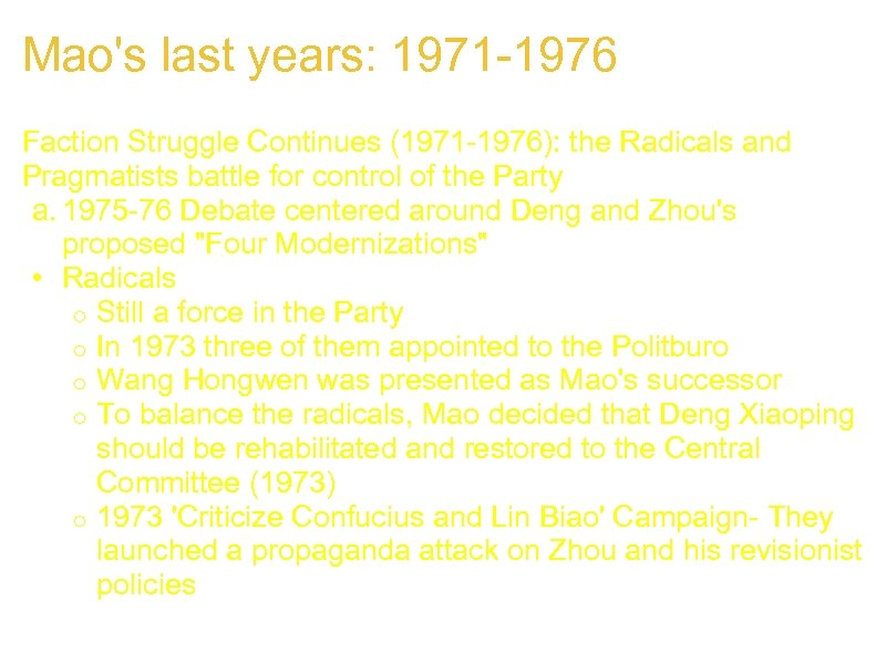 Mao's last years: 1971 -1976 Faction Struggle Continues (1971 -1976): the Radicals and Pragmatists