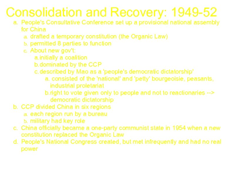Consolidation and Recovery: 1949 -52 a. People's Consultative Conference set up a provisional national