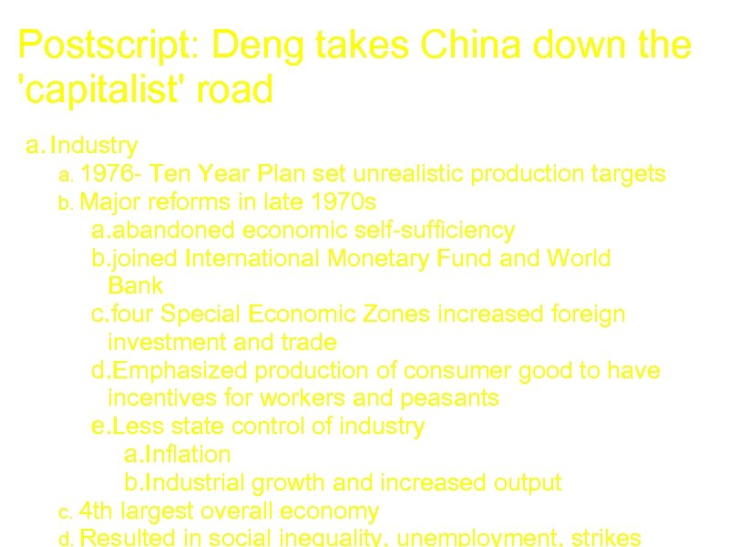 Postscript: Deng takes China down the 'capitalist' road a. Industry a. 1976 - Ten