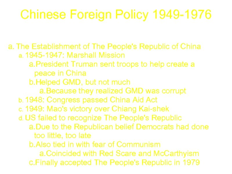 Chinese Foreign Policy 1949 -1976 a. The Establishment of The People's Republic of China