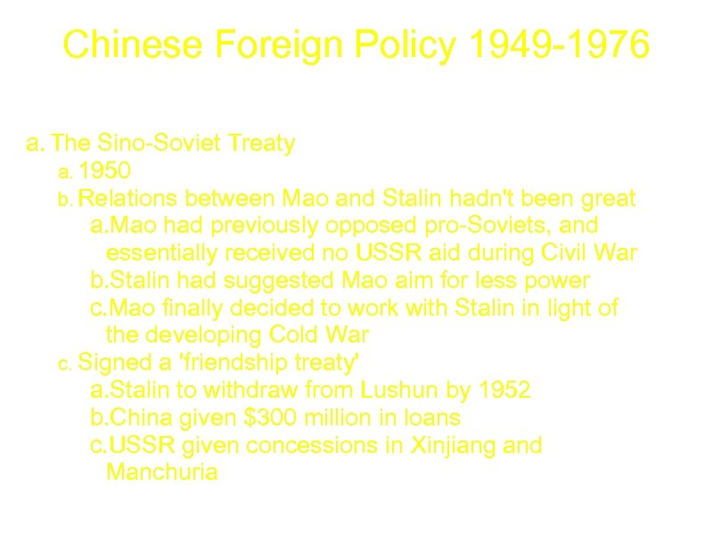 Chinese Foreign Policy 1949 -1976 a. The Sino-Soviet Treaty a. 1950 b. Relations between