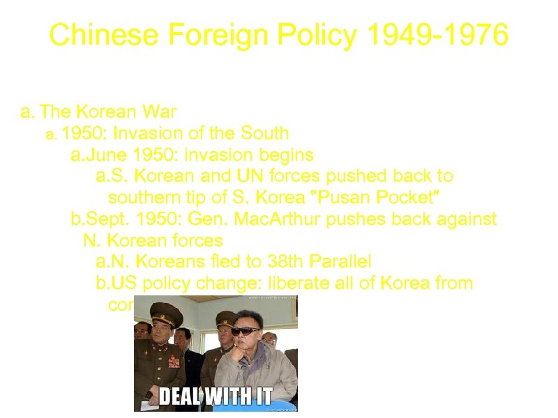 Chinese Foreign Policy 1949 -1976 a. The Korean War a. 1950: Invasion of the