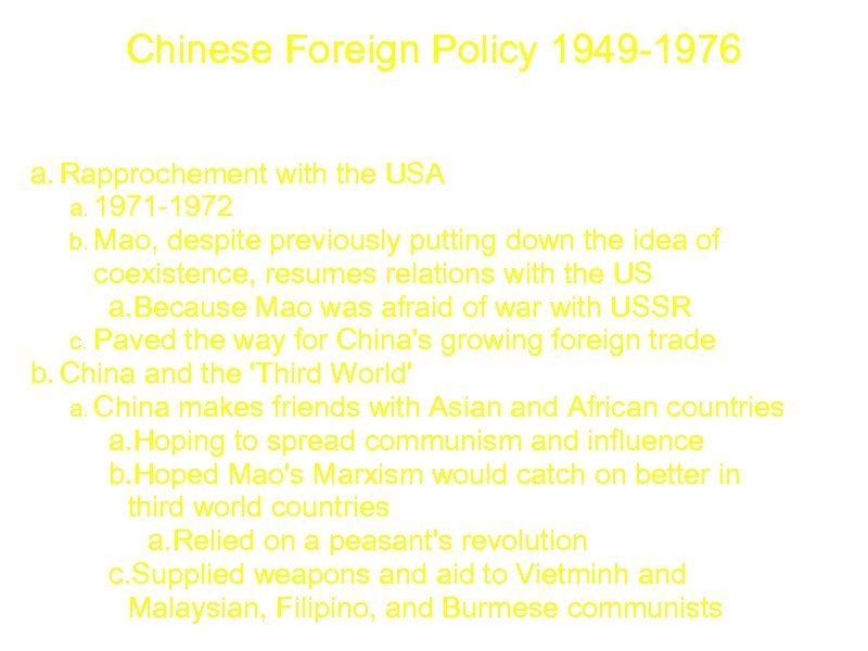 Chinese Foreign Policy 1949 -1976 a. Rapprochement with the USA a. 1971 -1972 b.