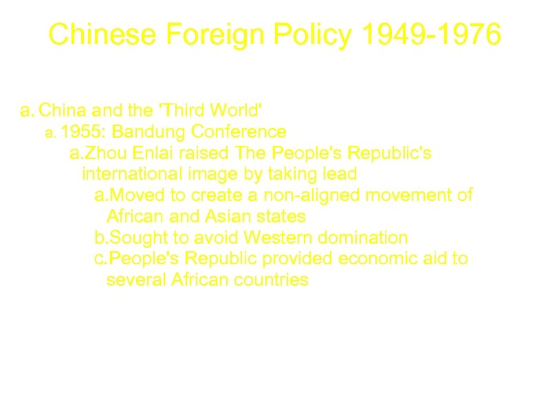 Chinese Foreign Policy 1949 -1976 a. China and the 'Third World' a. 1955: Bandung