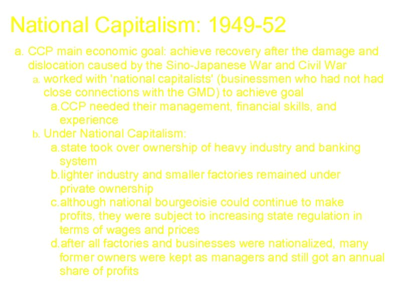 National Capitalism: 1949 -52 a. CCP main economic goal: achieve recovery after the damage