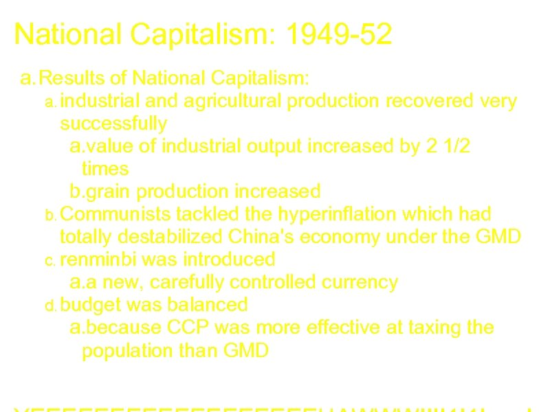 National Capitalism: 1949 -52 a. Results of National Capitalism: a. industrial and agricultural production