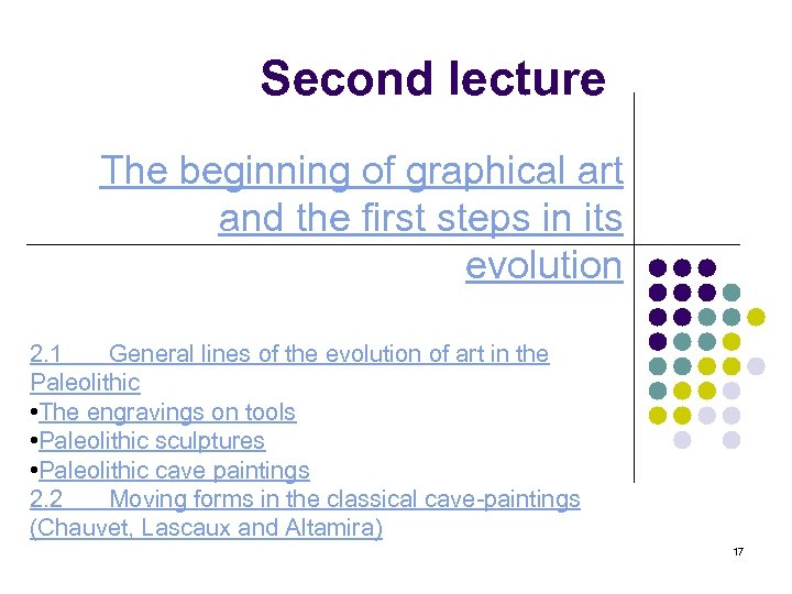 Second lecture The beginning of graphical art and the first steps in its evolution
