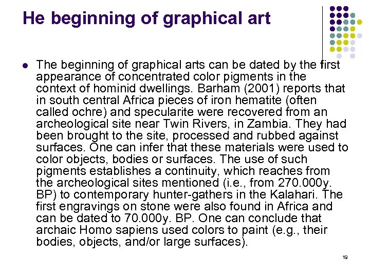 He beginning of graphical art l The beginning of graphical arts can be dated