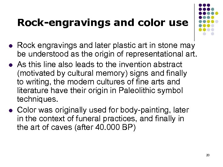 Rock-engravings and color use l l l Rock engravings and later plastic art in