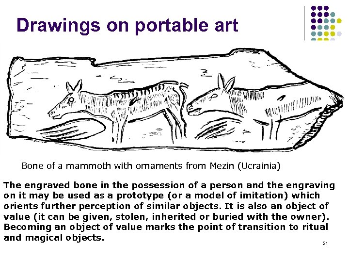 Drawings on portable art Bone of a mammoth with ornaments from Mezin (Ucrainia) The