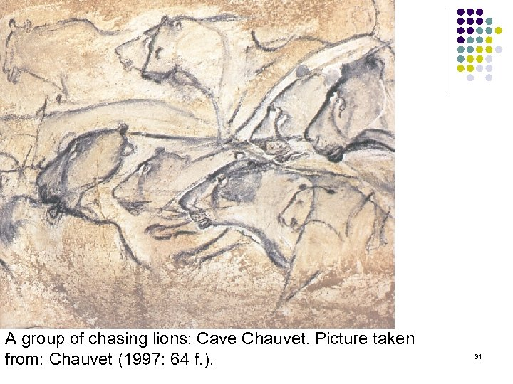 A group of chasing lions; Cave Chauvet. Picture taken from: Chauvet (1997: 64 f.
