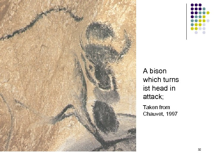 A bison which turns ist head in attack; Taken from Chauvet, 1997 32