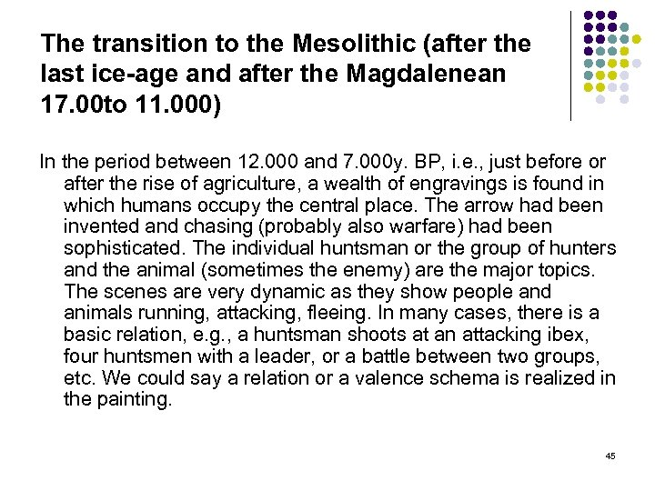 The transition to the Mesolithic (after the last ice-age and after the Magdalenean 17.