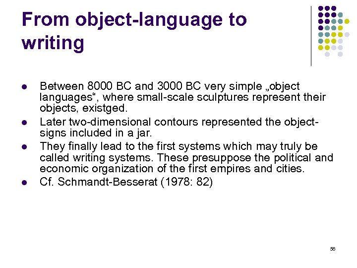 From object-language to writing l l Between 8000 BC and 3000 BC very simple