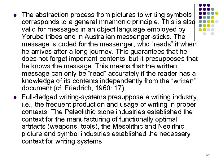 l l The abstraction process from pictures to writing symbols corresponds to a general