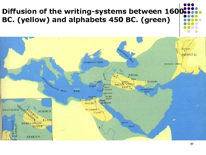 Diffusion of the writing-systems between 1600 BC. (yellow) and alphabets 450 BC. (green) 67