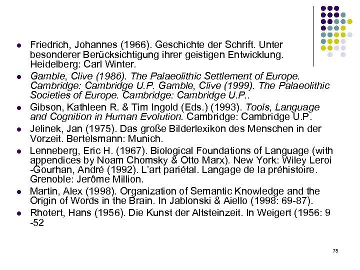 l l l l Friedrich, Johannes (1966). Geschichte der Schrift. Unter besonderer Berücksichtigung ihrer
