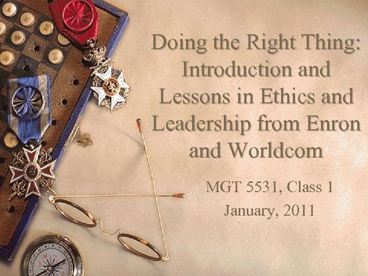 Doing the Right Thing: Introduction and Lessons in Ethics and Leadership from Enron and