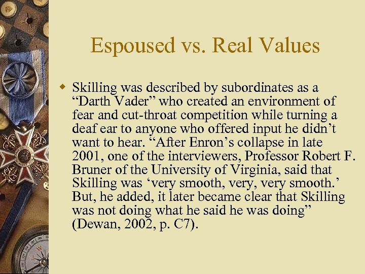 "Espoused vs. Real Values w Skilling was described by subordinates as a ""Darth Vader"""